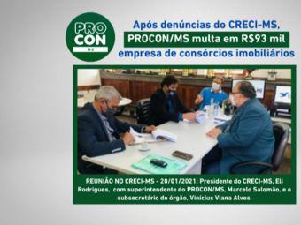 Após denúncias do CRECI-MS feitas no dia 20 de janeiro, PROCON/MS multa empresa de consórcio imobiliário em R$93 mil
